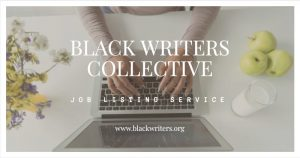 Black Writers Collective Job Listing Service
